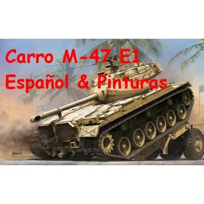 CARRO DE COMBATE M-47 E1 ESPAÑOL & PINTURAS