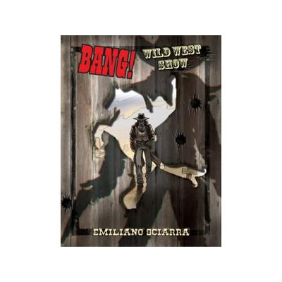 BANG: WILD WEST SHOW